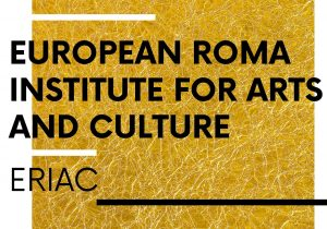 European Roma Institute for Arts and Culture (ERIAC)