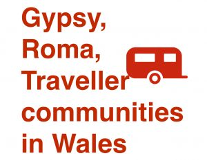 Race. Equality. Gypsies, Roma, Travellers Wales